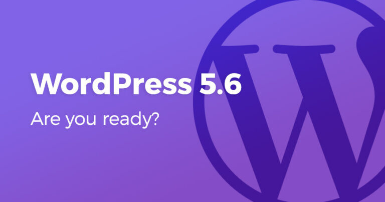 WordPress 5.6 Πέντε εκπληκτικές νέες δυνατότητες